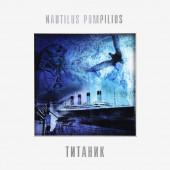 Nautilus Pompilius - Титаник